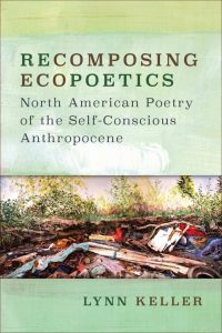 Keller_Recomposing_Ecopoetics